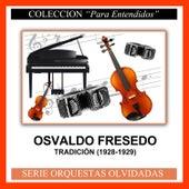 Play & Download Tradición (1928-1929) by Osvaldo Fresedo | Napster