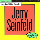 Play & Download Jerry Seinfeld on Comedy by Jerry Seinfeld | Napster