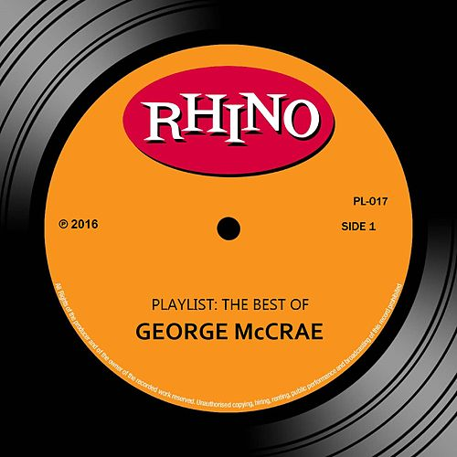 Play & Download Playlist: The Best Of George McCrae by George McCrae | Napster
