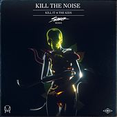 Kill It 4 The Kids (feat. AWOLNATION & R.City) (Slander Remix) by Kill The Noise