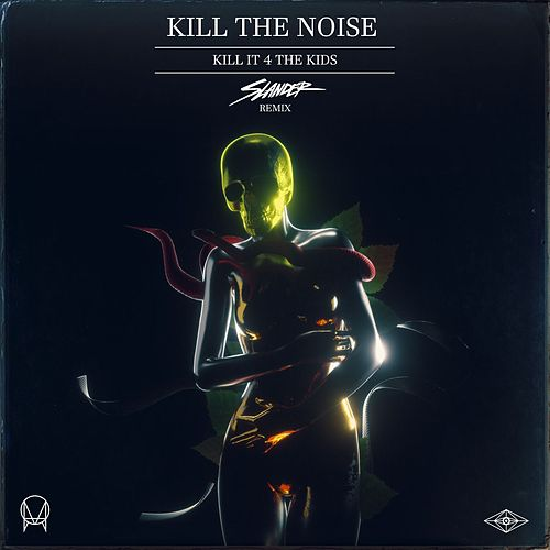 Play & Download Kill It 4 The Kids (feat. AWOLNATION & R.City) (Slander Remix) by Kill The Noise | Napster