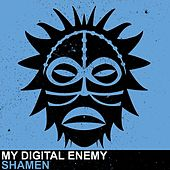 Play & Download Shamen by My Digital Enemy | Napster