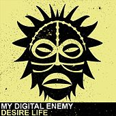Play & Download Desire Life by My Digital Enemy | Napster