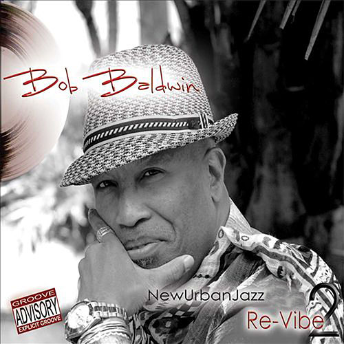 Newurbanjazz 2 / Re-Vibe by Bob Baldwin