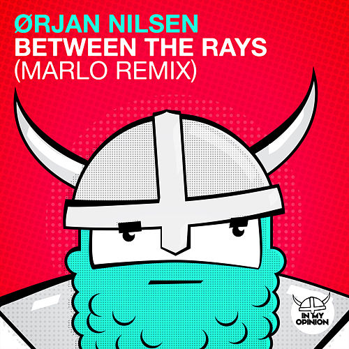 Play & Download Between The Rays (MaRLo Remix) by Orjan Nilsen | Napster