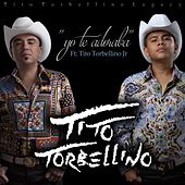 Play & Download Yo Te Adoraba (feat. Tito Torbellino Jr) by Tito Y Su Torbellino | Napster