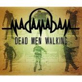 Play & Download Dead Men Walking by Madam Adam | Napster