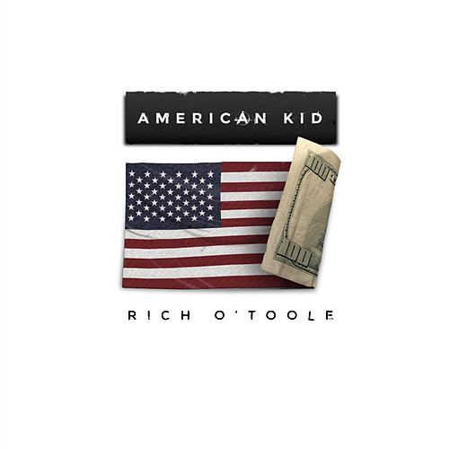 Play & Download American Kid by Rich O'Toole | Napster