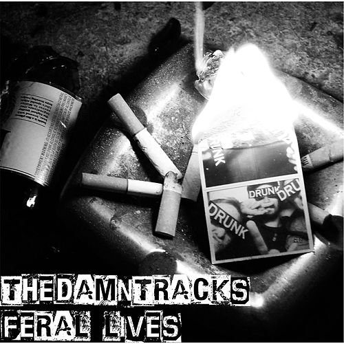 Play & Download Feral Lives by The Damn Tracks | Napster
