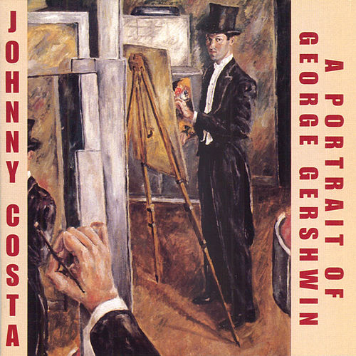 Play & Download A Portrait Of George Gershwin by Johnny Costa | Napster