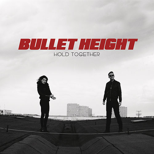 Hold Together von Bullet Height