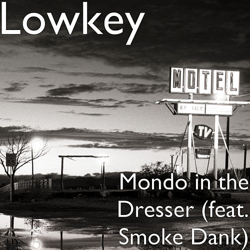 Mondo in the Dresser (feat. Smoke Dank) by Lowkey