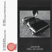 Feel So Good by Jakwob