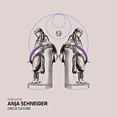 Play & Download Circle Culture by Anja Schneider | Napster