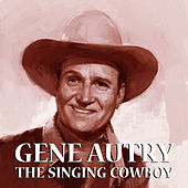 The Singing Cowboy by Gene Autry