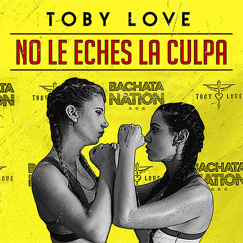 Play & Download No Le Eches la Culpa by Toby Love | Napster