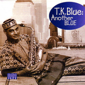 Another Blue by T.K. Blue