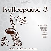 Play & Download Kaffeepause 3 (Chillout Musik für deine Arbeitspause) by Various Artists | Napster