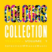 Play & Download Colours Collection, Vol. 1 - Yellow - Selection of Dance Music by Various Artists | Napster