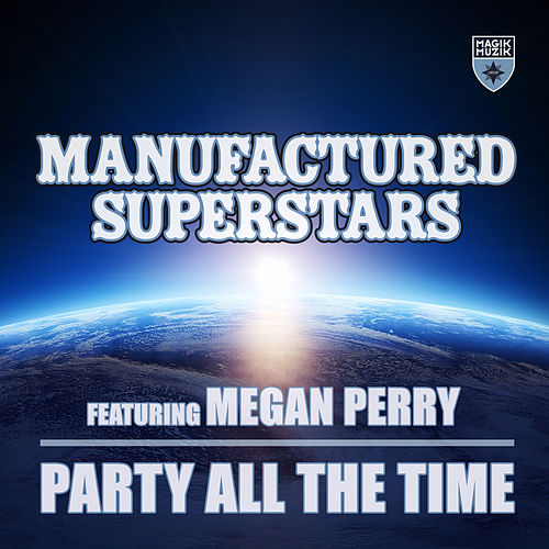 Play & Download Party All the Time by Manufactured Superstars | Napster