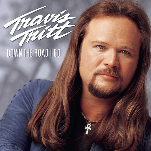 Play & Download Down The Road I Go by Travis Tritt | Napster