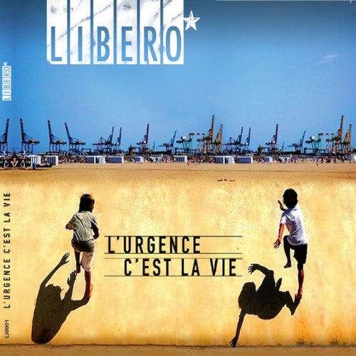L'urgence C'est la Vie by Libero