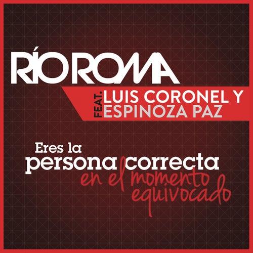 Play & Download Eres la Persona Correcta en el Momento Equivocado by Río Roma | Napster