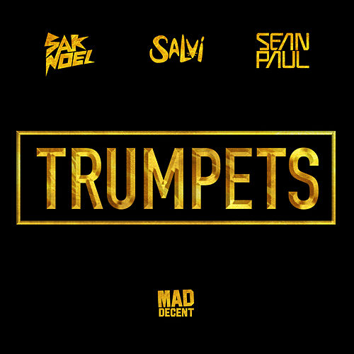 Play & Download Trumpets (feat. Sean Paul) by Sak Noel | Napster