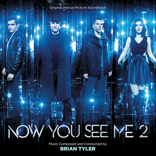 Now You See Me 2 by Brian Tyler