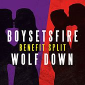 Play & Download Boysetsfire / Wolf Down - Benefit Split Single by Various Artists | Napster