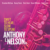 Swift to Hear, Slow to Speak by Anthony E Nelson  Jr