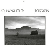Deer Wan by Kenny Wheeler