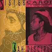 Play & Download Jah Disciple by Sister Carol | Napster