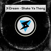 Play & Download Shake Ya Thang by X-Dream | Napster