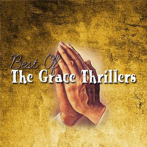 Play & Download Best of The Grace Thrillers by The Grace Thrillers | Napster