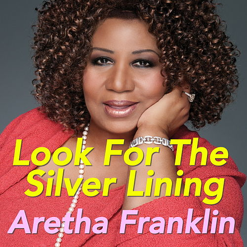 Look For The Silver Lining von Aretha Franklin