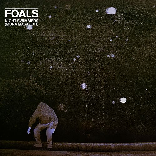 Play & Download Night Swimmers (Mura Masa Remix) by Foals | Napster