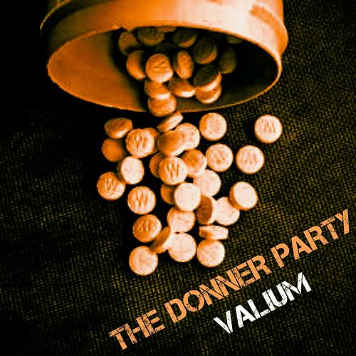 Valium by Donner Party