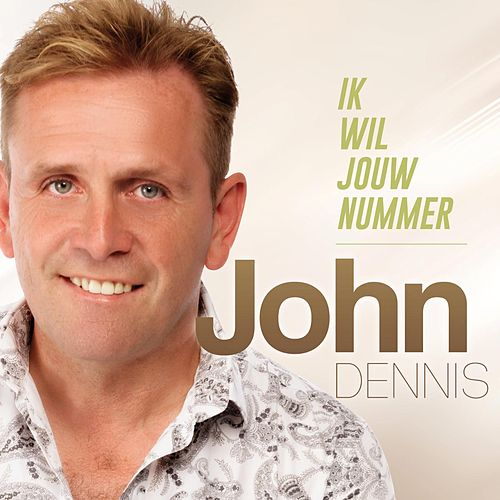 Play & Download Ik Wil Jouw Nummer by John Dennis | Napster
