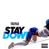 Play & Download Stay Down by TeeFLii | Napster