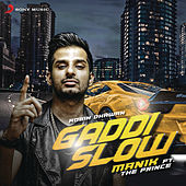 Play & Download Gaddi Slow by Manik | Napster