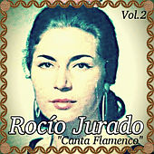 Play & Download Rocío Jurado - Canta Flamenco, Vol. 2 by Rocio Jurado | Napster