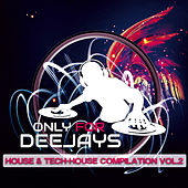 Play & Download Only for Deejays House & Tech House Vol.2 by Various Artists | Napster