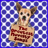 Play & Download The Greatest Novelty Songs by Various Artists | Napster