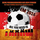 Play & Download All You Need Is Löööw (Em 2016) (Die EM-Fußballkracher) by Various Artists | Napster