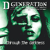 Play & Download Through The Darkness by D Generation | Napster