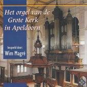 Play & Download Het Orgel van de Grote Kerk in Apeldoorn by Wim Magré | Napster