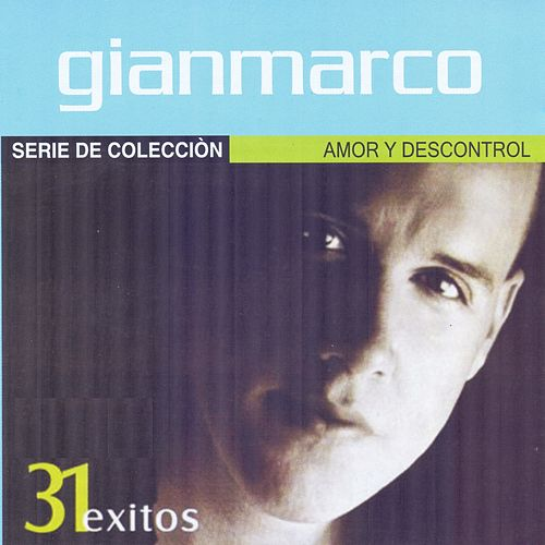 Play & Download Amor y Descontrol: 31 Éxitos (Serie de Colección) by Gian Marco | Napster