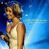 Play & Download A Vida É Mesmo Agora (Ao Vivo) by Luiza Possi | Napster