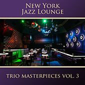 The Trio Masterpieces, Vol. 3 de New York Jazz Lounge